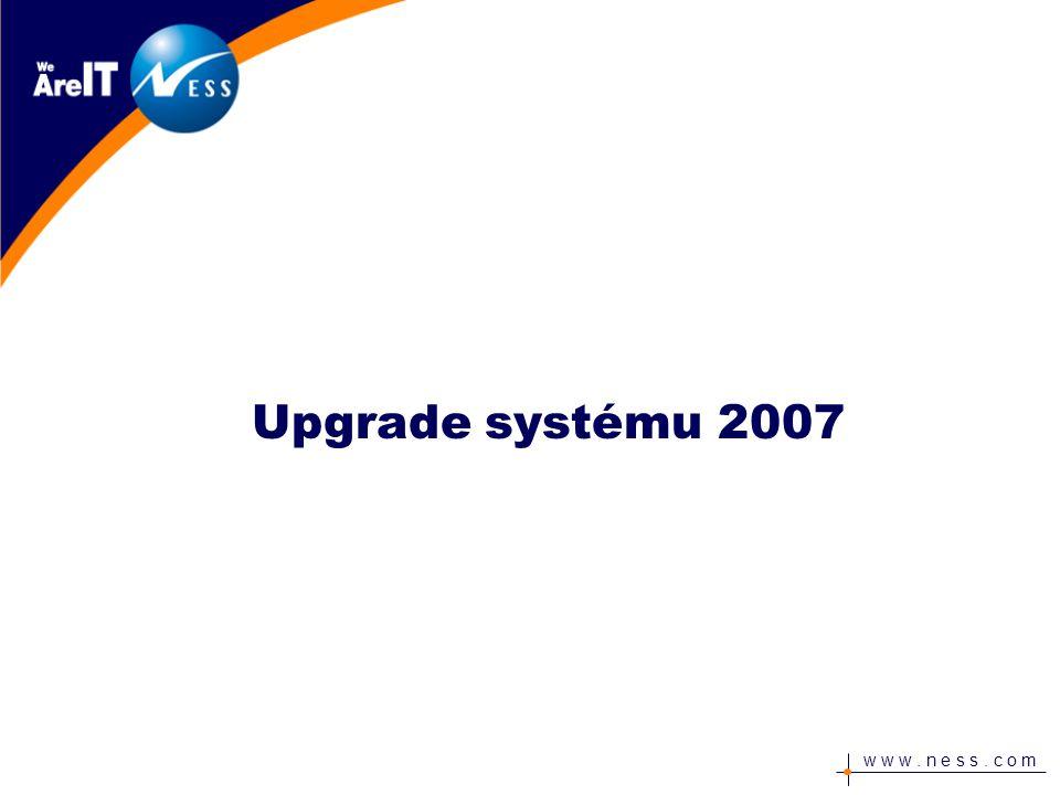 w w w. n e s s. c o m Upgrade systému 2007