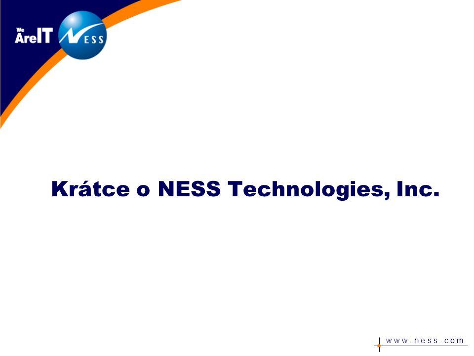 w w w. n e s s. c o m Krátce o NESS Technologies, Inc.