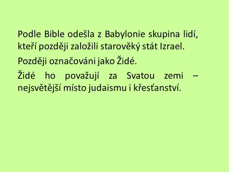 Podle Bible odešla z Babylonie skupina lidí, kteří později založili starověký stát Izrael.