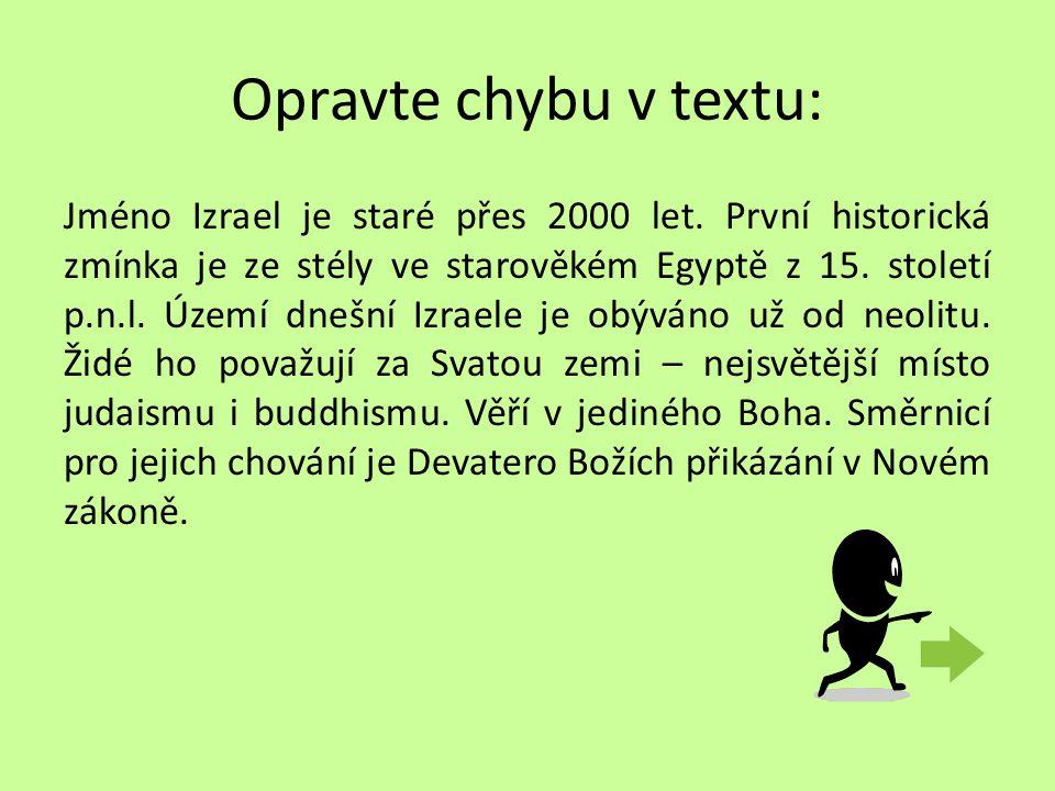 Opravte chybu v textu: Jméno Izrael je staré přes 2000 let.