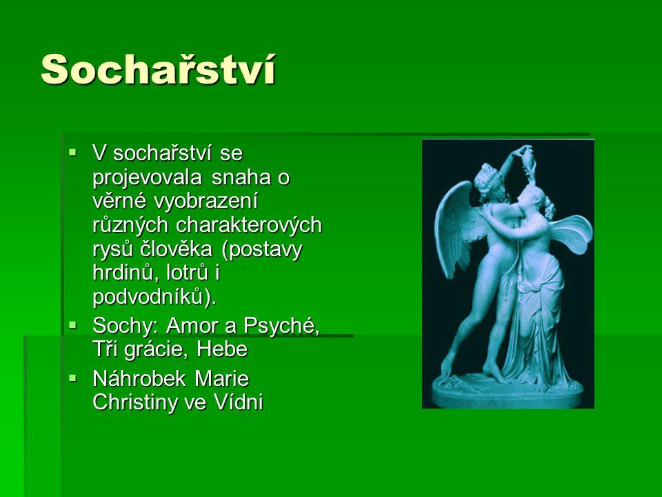 Sochařství  V sochařství se projevovala snaha o věrné vyobrazení různých charakterových rysů člověka (postavy hrdinů, lotrů i podvodníků).  Sochy: A