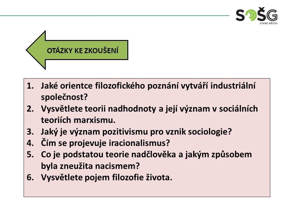 OTÁZKY KE ZKOUŠENÍ 1.Jaké orientce filozofického poznání vytváří industriální společnost? 2.Vysvětlete teorii nadhodnoty a její význam v sociálních te