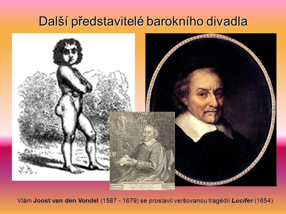 Další představitelé barokního divadla Vlám Joost van den Vondel (1587 - 1679) se proslavil veršovanou tragédií Lucifer (1654)