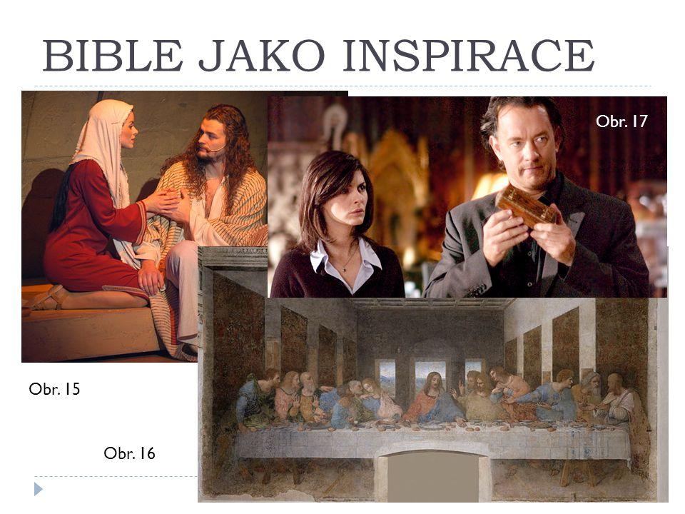 BIBLE JAKO INSPIRACE Obr. 15 Obr. 16 Obr. 17