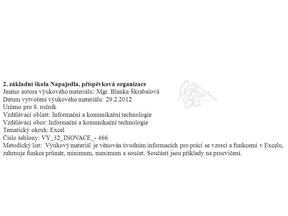 2. základní škola Napajedla, příspěvková organizace Jméno autora výukového materiálu: Mgr. Blanka Škrabalová Datum vytvoření výukového materiálu: 29.2