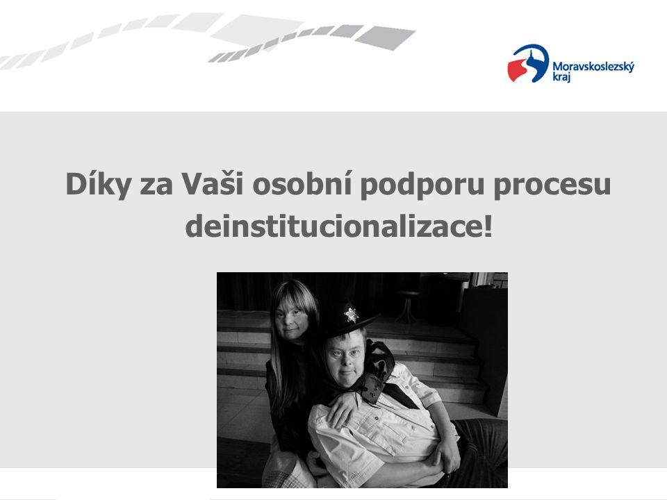 Díky za Vaši osobní podporu procesu deinstitucionalizace!