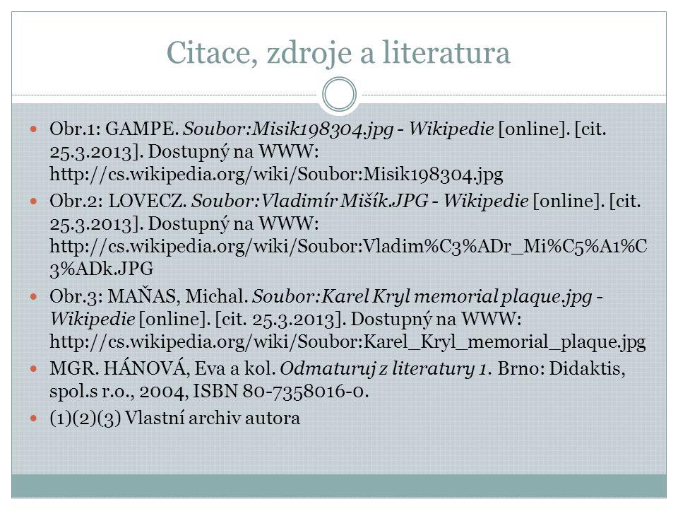 Citace, zdroje a literatura Obr.1: GAMPE. Soubor:Misik198304.jpg - Wikipedie [online].