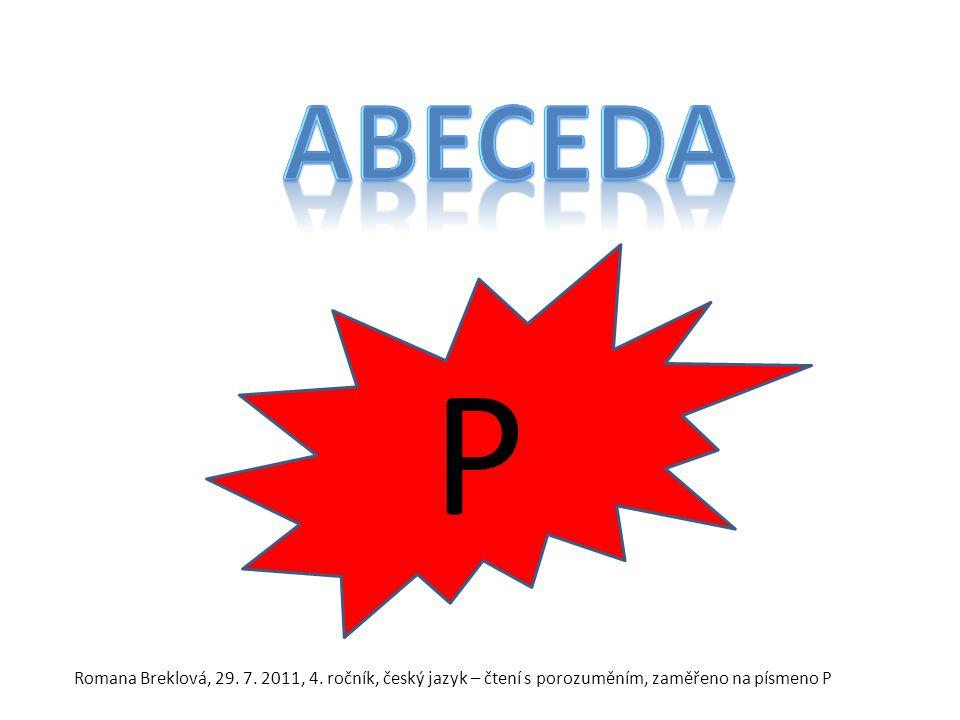 P Romana Breklová, 29. 7. 2011, 4. ročník, český jazyk – čtení s porozuměním, zaměřeno na písmeno P