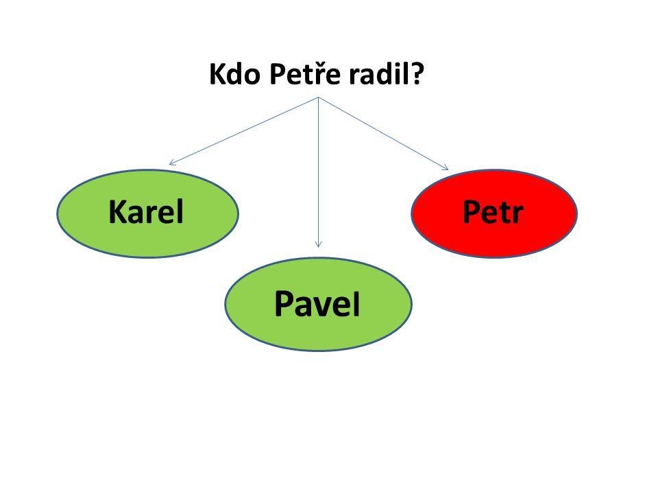 Kdo Petře radil Pave l PetrKarel