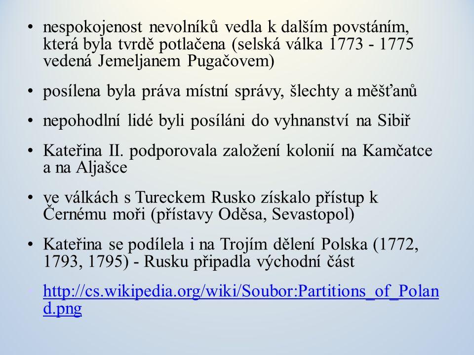 nespokojenost nevolníků vedla k dalším povstáním, která byla tvrdě potlačena (selská válka 1773 - 1775 vedená Jemeljanem Pugačovem) posílena byla práva místní správy, šlechty a měšťanů nepohodlní lidé byli posíláni do vyhnanství na Sibiř Kateřina II.
