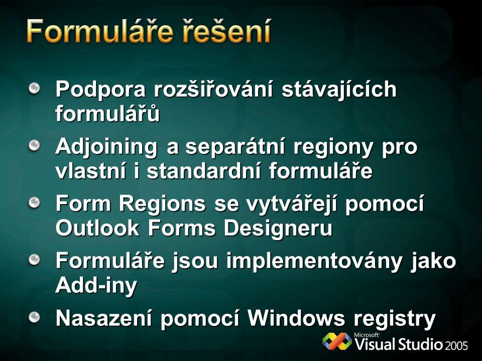 Podpora rozšiřování stávajících formulářů Adjoining a separátní regiony pro vlastní i standardní formuláře Form Regions se vytvářejí pomocí Outlook Fo