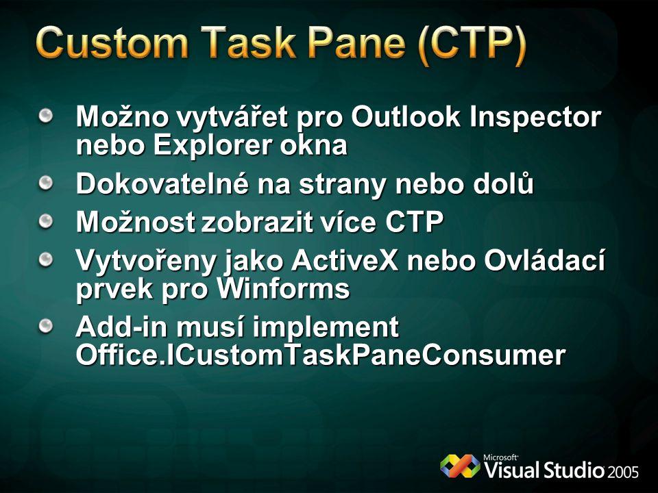 Možno vytvářet pro Outlook Inspector nebo Explorer okna Dokovatelné na strany nebo dolů Možnost zobrazit více CTP Vytvořeny jako ActiveX nebo Ovládací