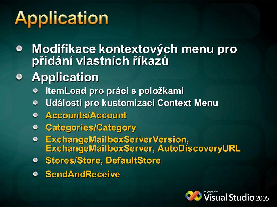 Modifikace kontextových menu pro přidání vlastních říkazů Application ItemLoad pro práci s položkami Události pro kustomizaci Context Menu Accounts/Ac