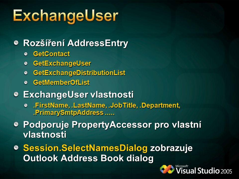 Rozšíření AddressEntry GetContactGetExchangeUserGetExchangeDistributionListGetMemberOfList ExchangeUser vlastnosti.FirstName,.LastName,.JobTitle,.Depa