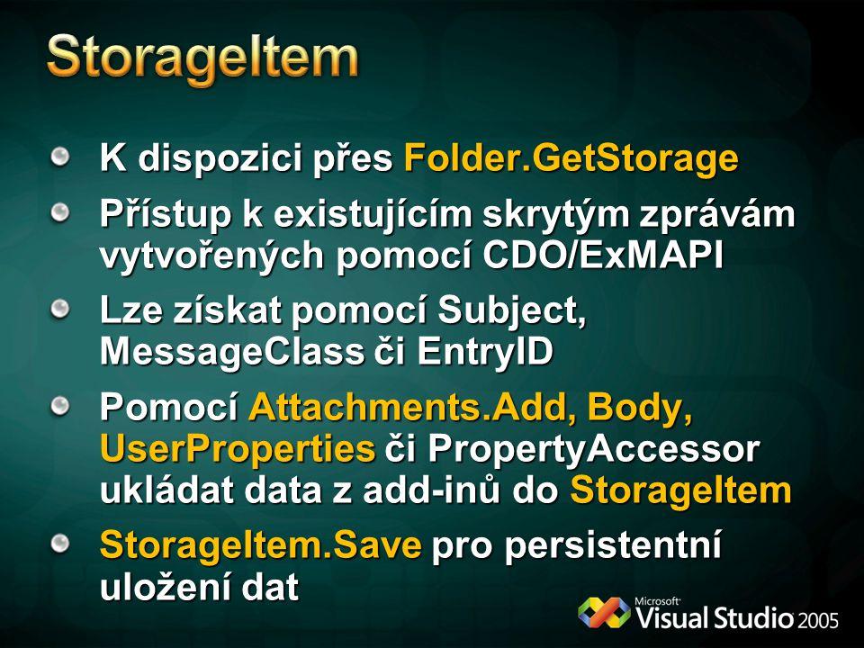 K dispozici přes Folder.GetStorage Přístup k existujícím skrytým zprávám vytvořených pomocí CDO/ExMAPI Lze získat pomocí Subject, MessageClass či Entr