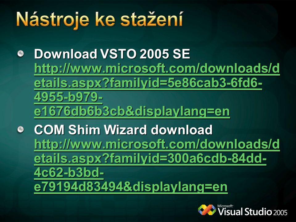 Download VSTO 2005 SE http://www.microsoft.com/downloads/d etails.aspx?familyid=5e86cab3-6fd6- 4955-b979- e1676db6b3cb&displaylang=en http://www.micro