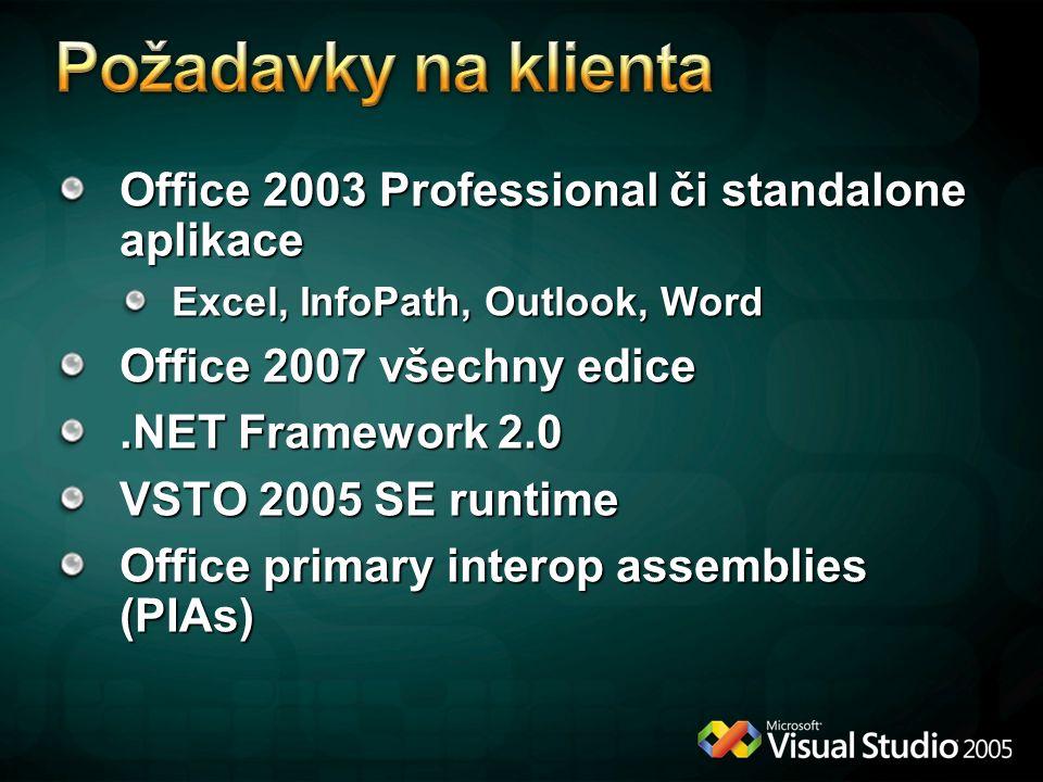 Office 2003 Professional či standalone aplikace Excel, InfoPath, Outlook, Word Office 2007 všechny edice.NET Framework 2.0 VSTO 2005 SE runtime Office