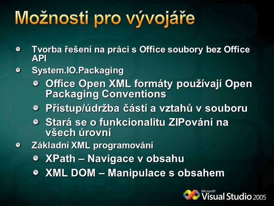 Tvorba řešení na práci s Office soubory bez Office API System.IO.Packaging Office Open XML formáty používají Open Packaging Conventions Přístup/údržba