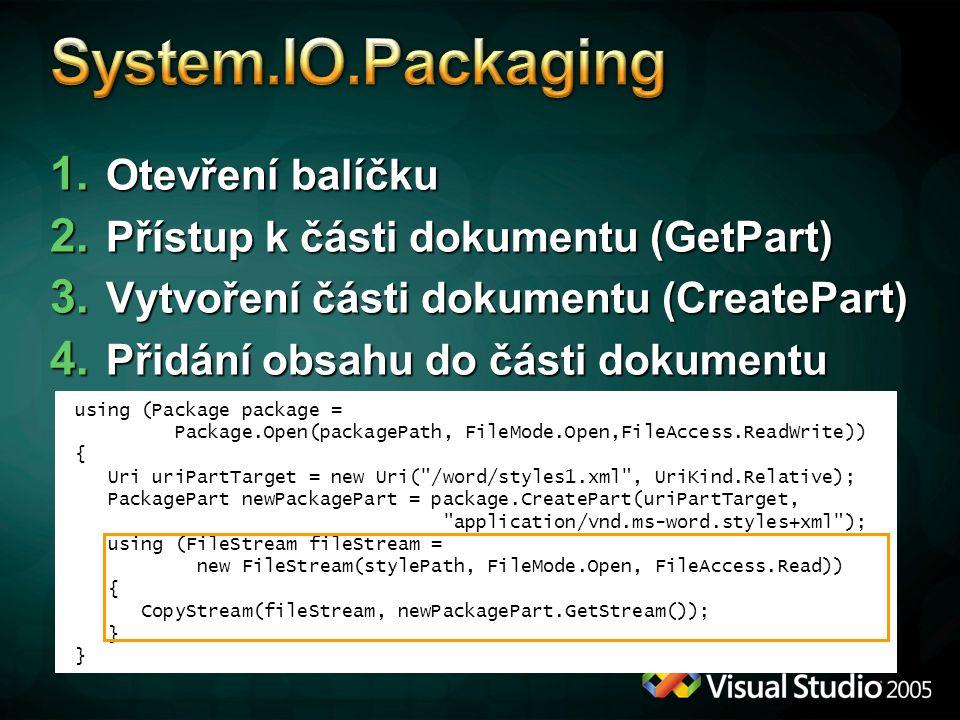 1. Otevření balíčku 2. Přístup k části dokumentu (GetPart) 3. Vytvoření části dokumentu (CreatePart) 4. Přidání obsahu do části dokumentu using (Packa