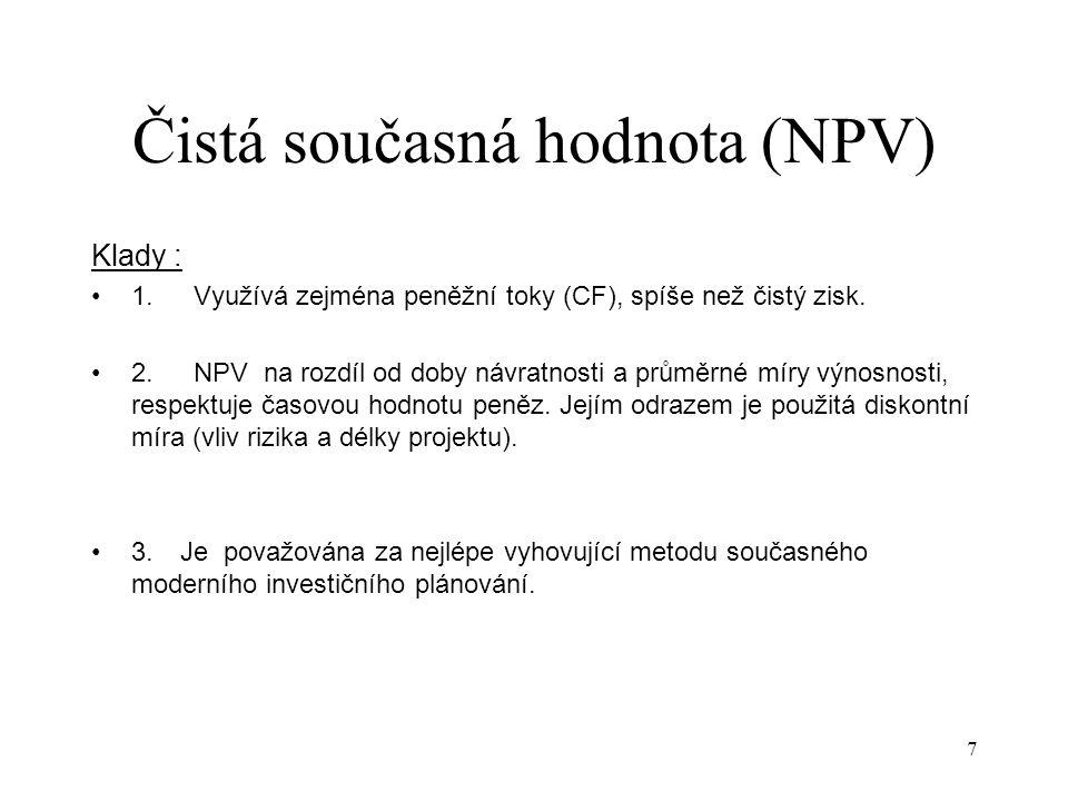 8 Čistá současná hodnota (NPV) Zápory : 1.