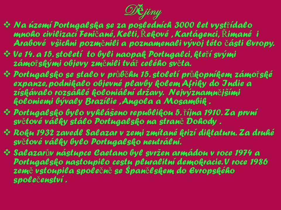 D ě jiny  Na území Portugalska se za posledních 3000 let vyst ř ídalo mnoho civilizací Feni č ané, Kelti, Ř ekové, Kartágenci, Ř imané i Arabové všichni pozm ě nili a poznamenali vývoj této č ásti Evropy.