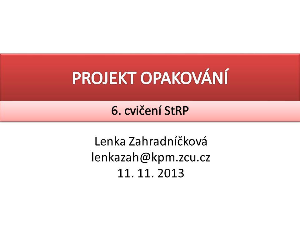 Lenka Zahradníčková lenkazah@kpm.zcu.cz 11. 11. 2013