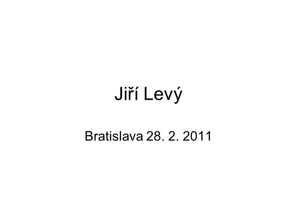 Jiří Levý Bratislava 28. 2. 2011