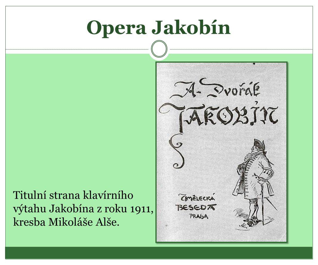 Opera Jakobín Titulní strana klavírního výtahu Jakobína z roku 1911, kresba Mikoláše Alše.