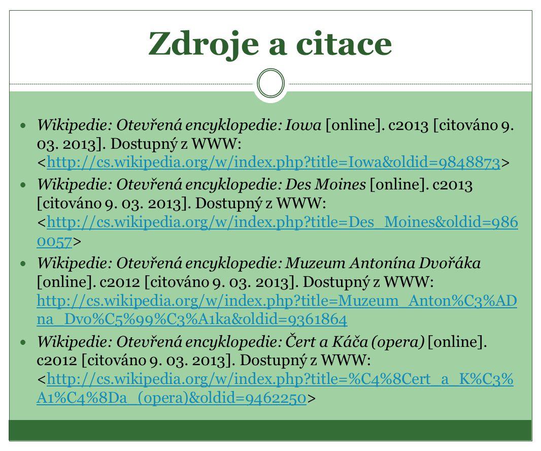 Zdroje a citace Wikipedie: Otevřená encyklopedie: Iowa [online]. c2013 [citováno 9. 03. 2013]. Dostupný z WWW: http://cs.wikipedia.org/w/index.php?tit