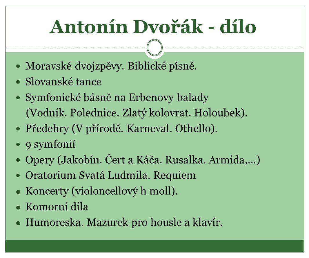 Antonín Dvořák - dílo Moravské dvojzpěvy.Biblické písně.