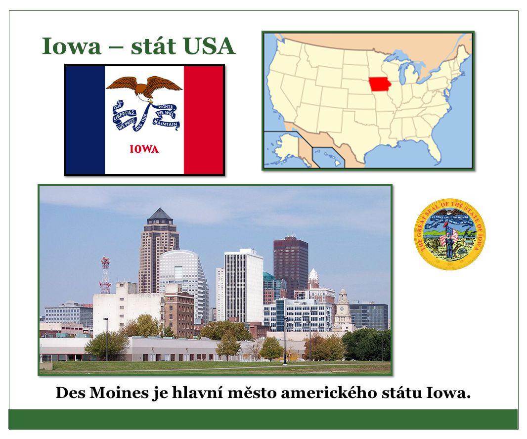 Iowa – stát USA Des Moines je hlavní město amerického státu Iowa.