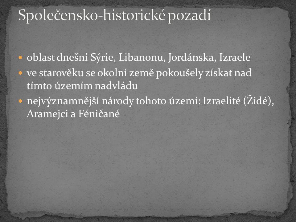 oblast dnešní Sýrie, Libanonu, Jordánska, Izraele ve starověku se okolní země pokoušely získat nad tímto územím nadvládu nejvýznamnější národy tohoto