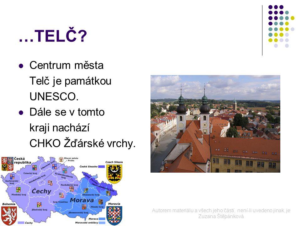 …TELČ. Centrum města Telč je památkou UNESCO. Dále se v tomto kraji nachází CHKO Žďárské vrchy.