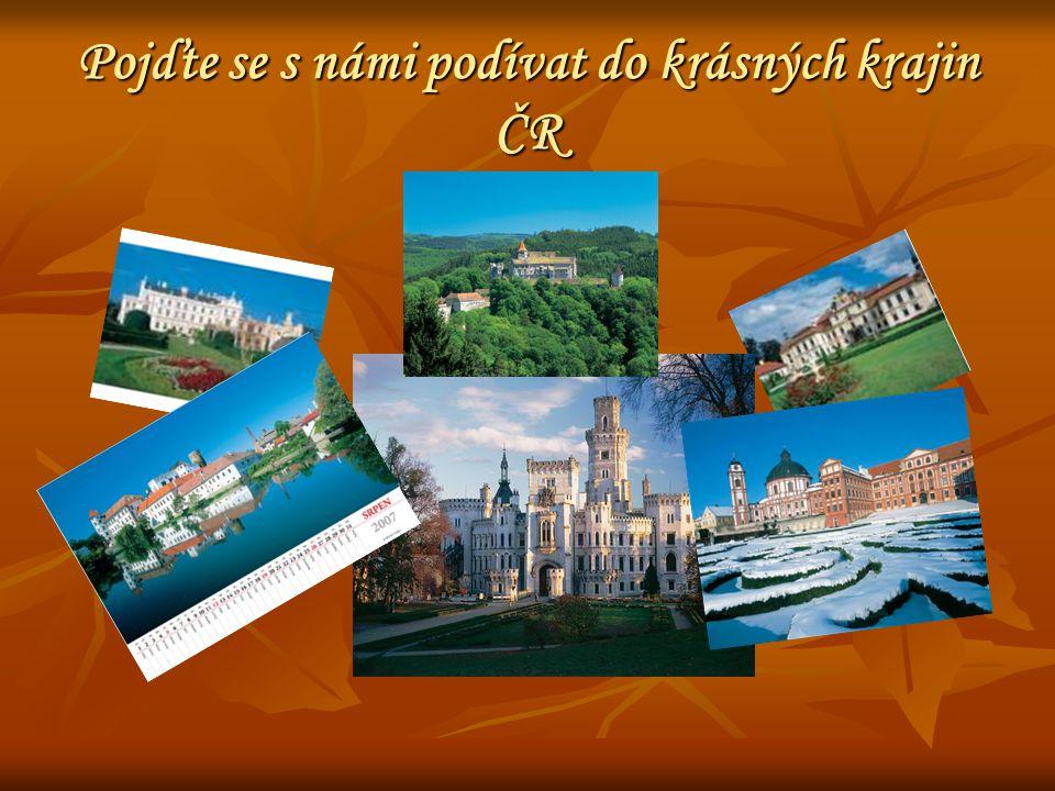 Pojďte se s námi podívat do krásných krajin ČR