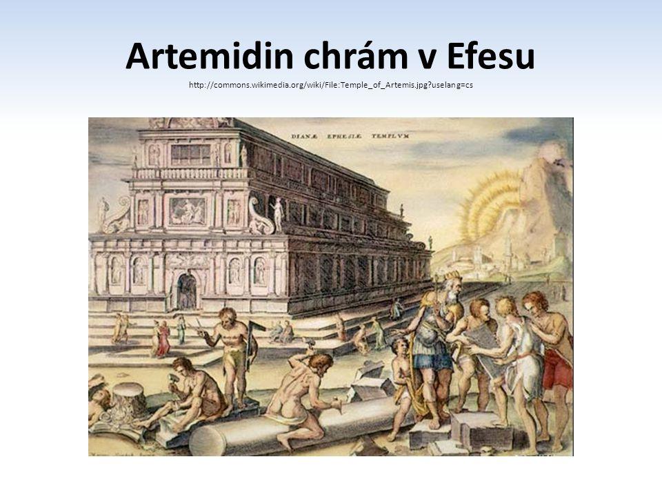 Artemidin chrám v Efesu http://commons.wikimedia.org/wiki/File:Temple_of_Artemis.jpg?uselang=cs
