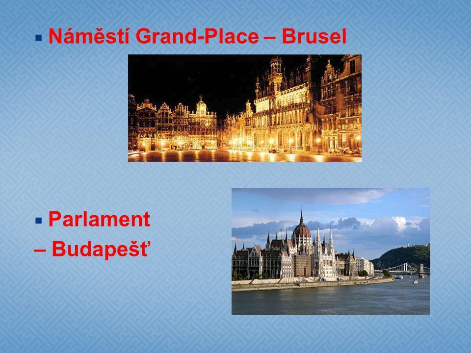  Náměstí Grand-Place – Brusel  Parlament – Budapešť