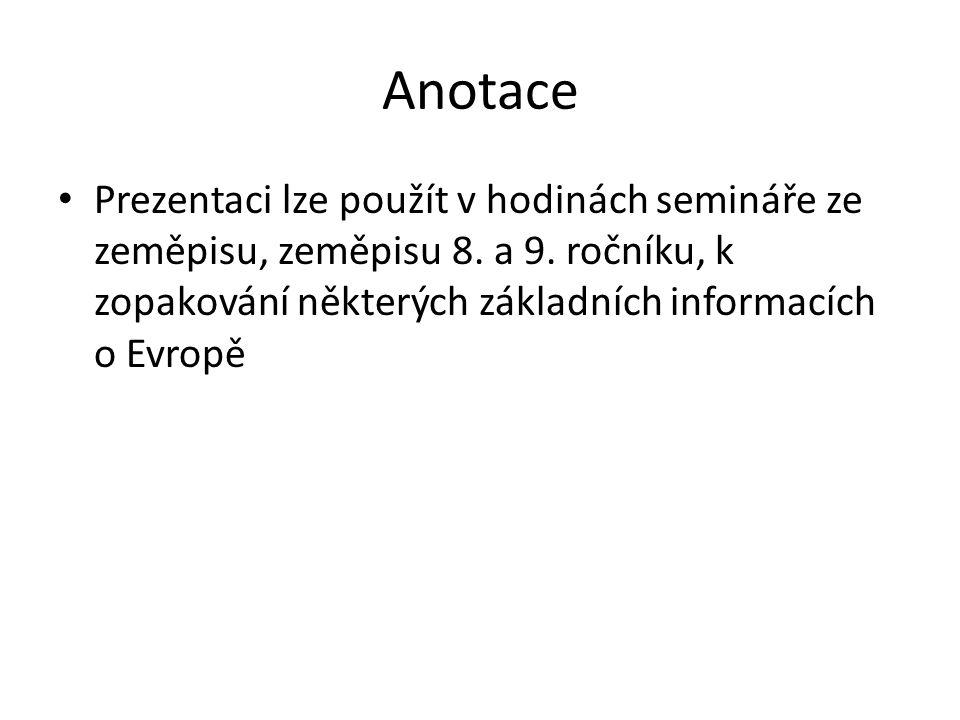 Anotace Prezentaci lze použít v hodinách semináře ze zeměpisu, zeměpisu 8.