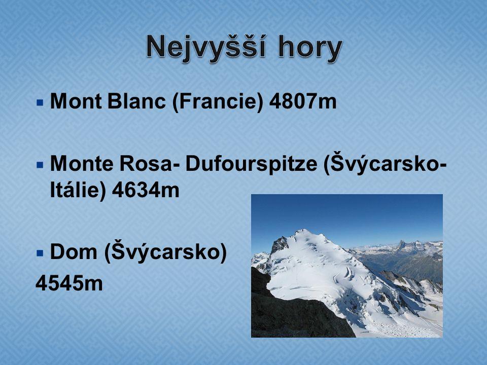  Mont Blanc (Francie) 4807m  Monte Rosa- Dufourspitze (Švýcarsko- Itálie) 4634m  Dom (Švýcarsko) 4545m