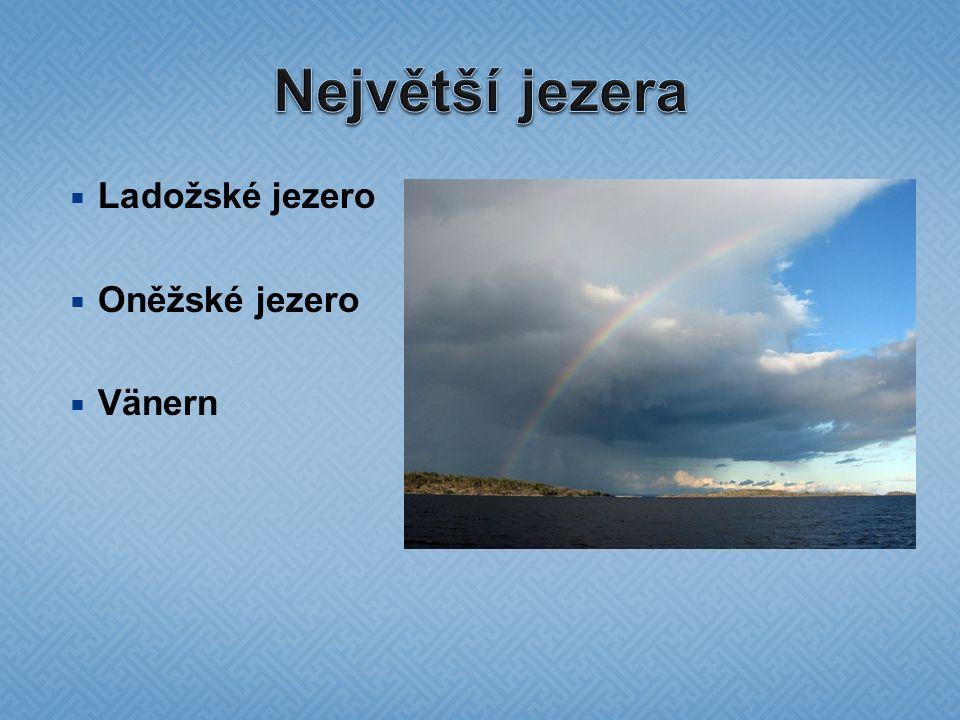  Ladožské jezero  Oněžské jezero  Vänern