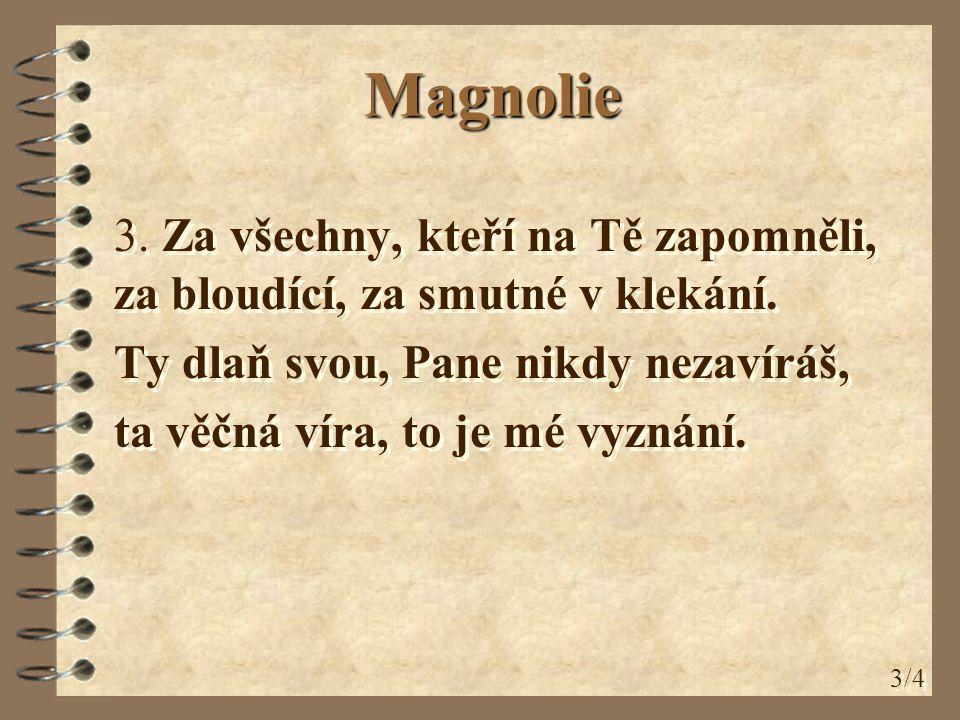 Magnolie 4.Slyš, Pane, hlas můj tiše šeptající, díky i prosby v srdci tajené.