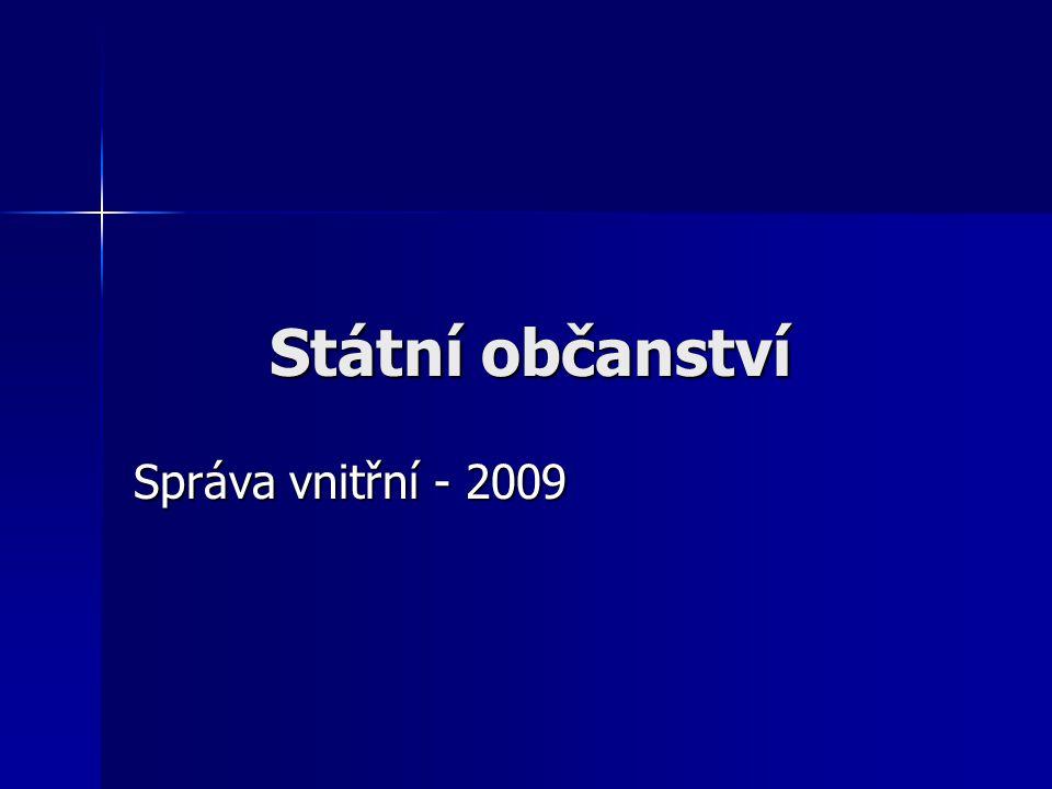 Státní občanství Správa vnitřní - 2009