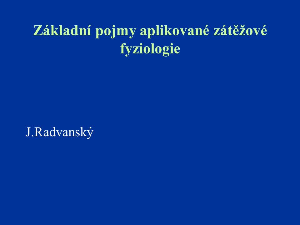 Základní pojmy aplikované zátěžové fyziologie J.Radvanský