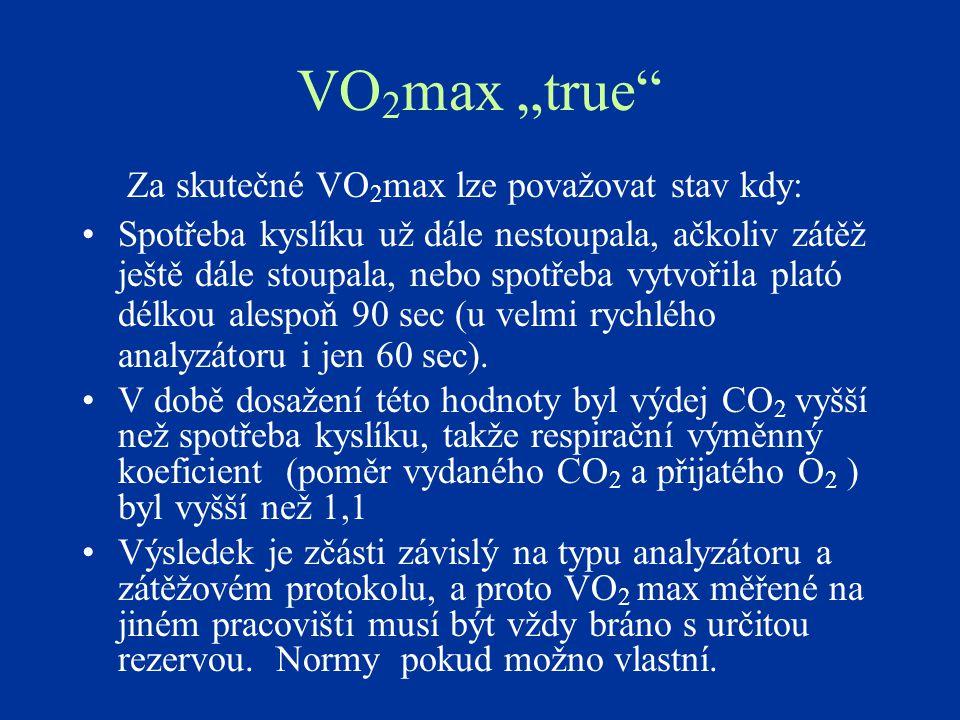 """VO 2 max """"true"""" Za skutečné VO 2 max lze považovat stav kdy: Spotřeba kyslíku už dále nestoupala, ačkoliv zátěž ještě dále stoupala, nebo spotřeba vyt"""
