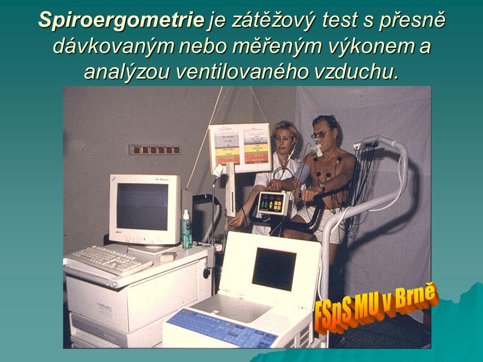 Spiroergometrie je zátěžový test s přesně dávkovaným nebo měřeným výkonem a analýzou ventilovaného vzduchu.