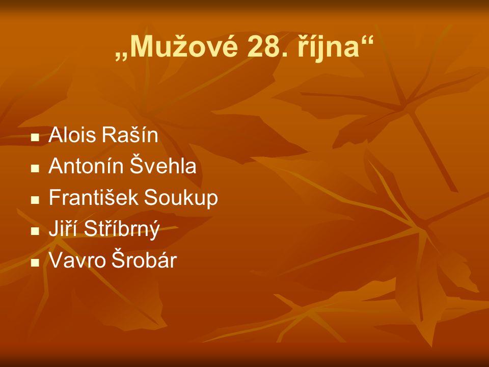 """Mužové 28. října"" Alois Rašín Antonín Švehla František Soukup Jiří Stříbrný Vavro Šrobár"