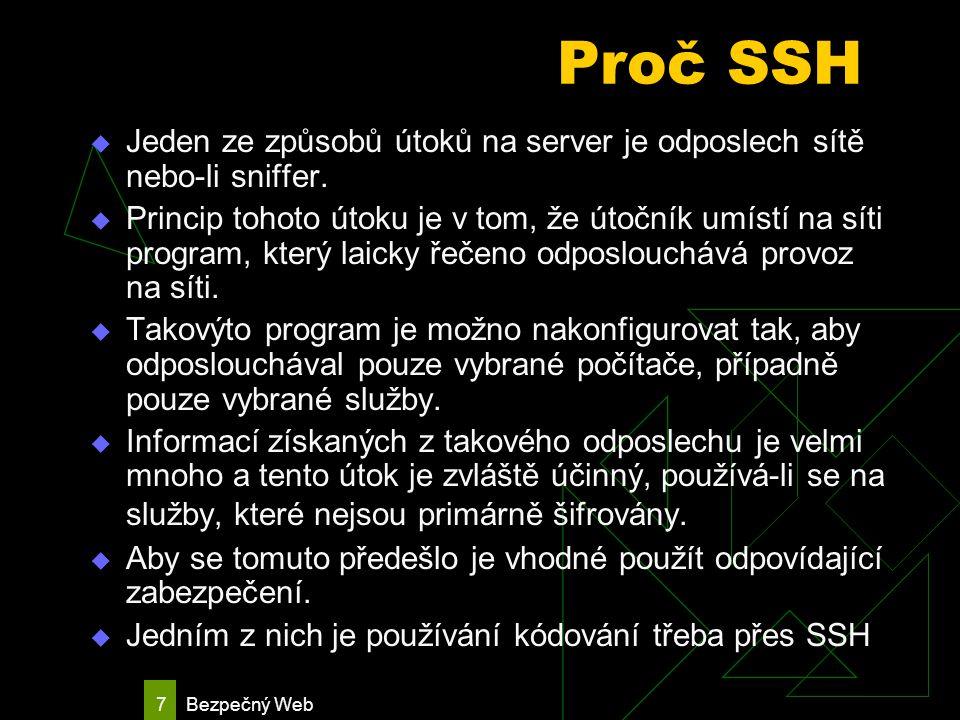 Bezpečný Web 18 Protokoly TCP  SSH – port 22  FTP – port 20, 21  FTPS – port 990  SFTP – port 115  HTTP – port 80  HTTPS – port 443  DNS – port 53  POP3 – port 110