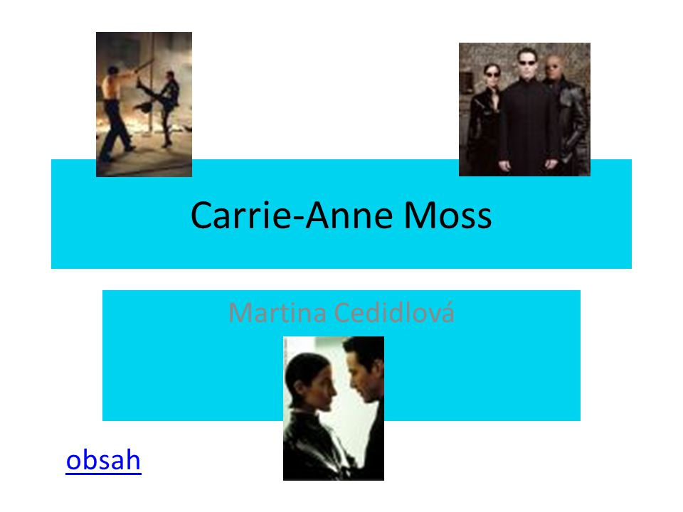 Carrie-Anne Moss Martina Cedidlová obsah
