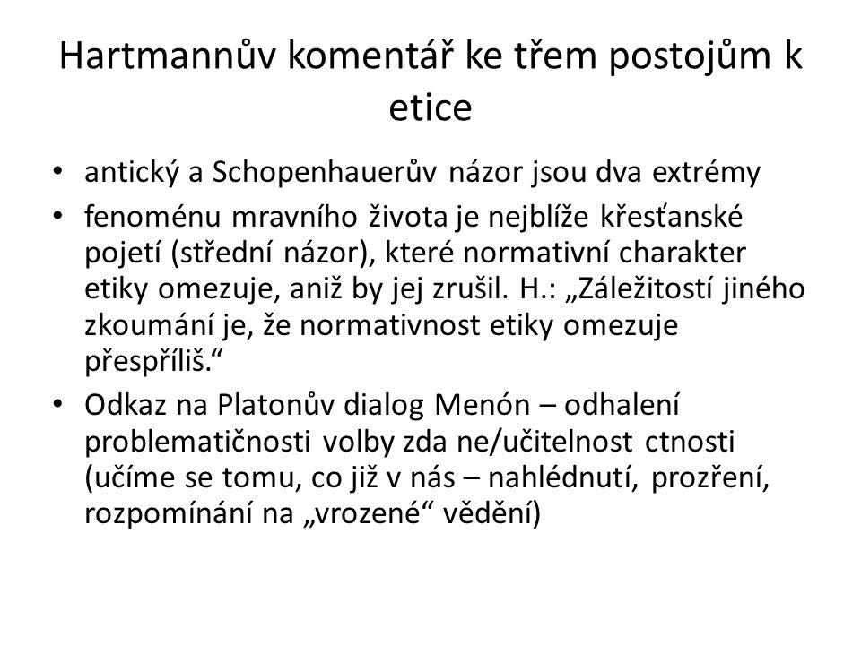 Hartmannův komentář ke třem postojům k etice antický a Schopenhauerův názor jsou dva extrémy fenoménu mravního života je nejblíže křesťanské pojetí (s