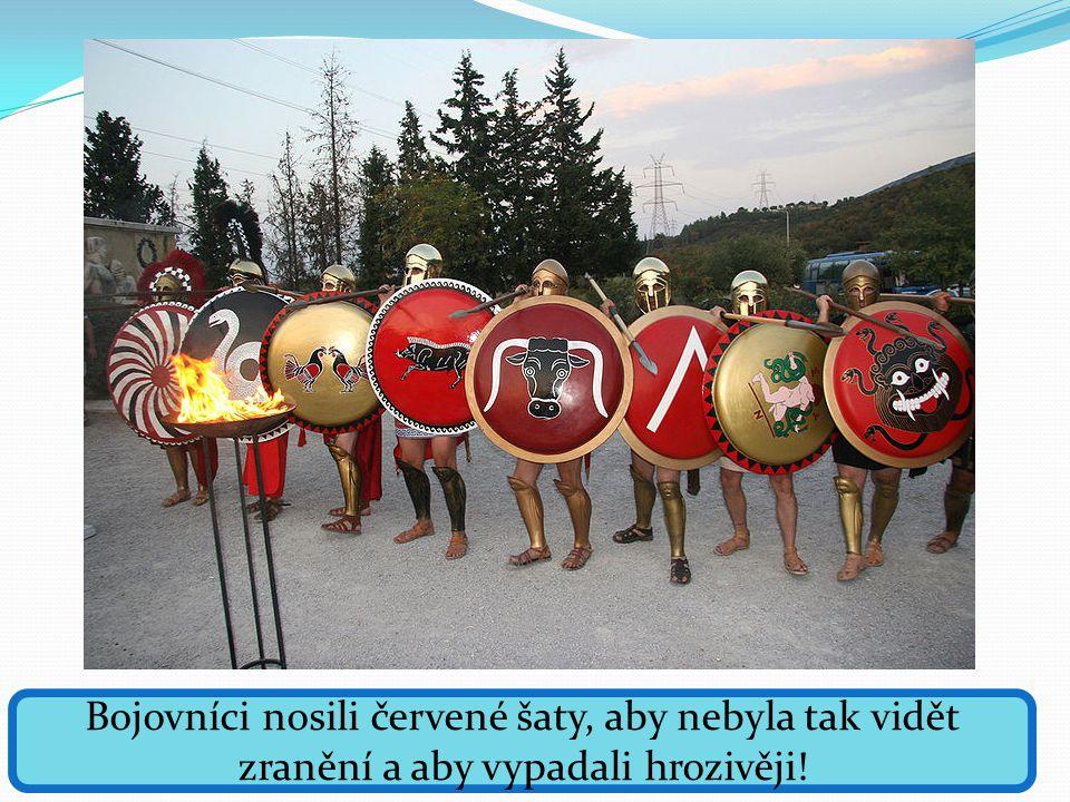 Bojovníci nosili červené šaty, aby nebyla tak vidět zranění a aby vypadali hrozivěji!