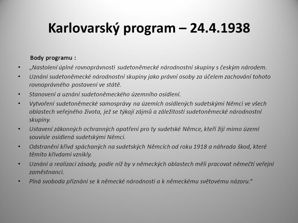 """Karlovarský program – 24.4.1938 Body programu : """"Nastolení úplné rovnoprávnosti sudetoněmecké národnostní skupiny s českým národem. Uznání sudetoněmec"""